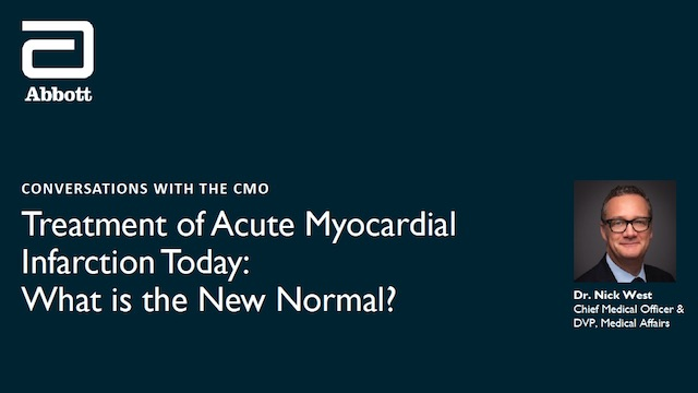 Abbott Vascular Chief Medical Officer Nick West leads a conversions on the 'new normal' in the treatment of patients with Acute Myocardial Infarction (AMI).