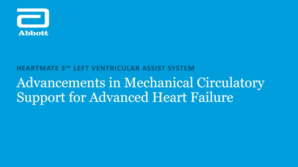 HeartMate 3 Left Ventricular Assist System: Advancements in Mechnical Circulatory Support for Advanced Heart Failure