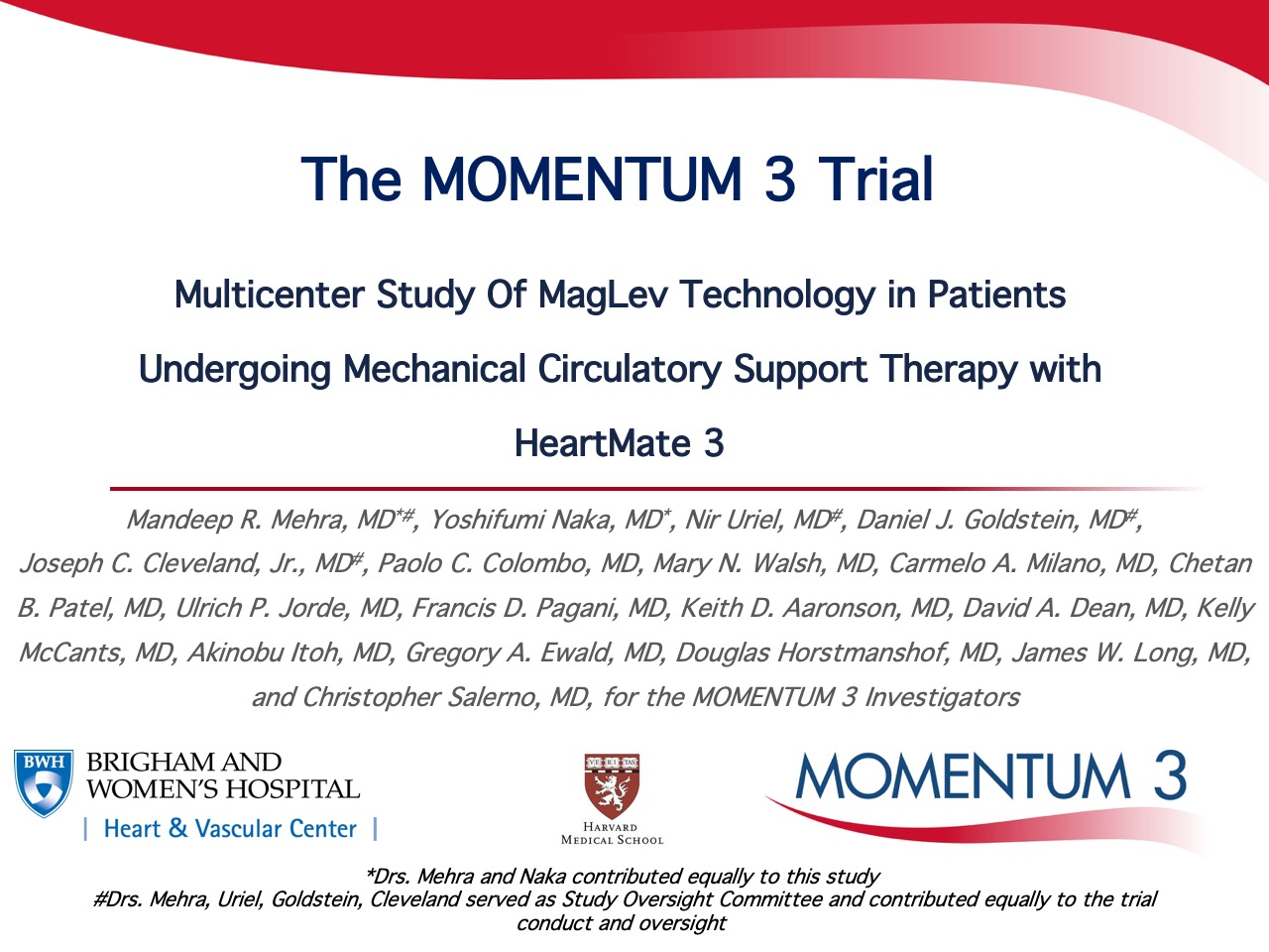 "Presentation slide for ""The MOMENTUM 3 Trial: Multicenter Study Of MagLev Technology in Patients Undergoing Mechanical Circulatory Support Therapy with HeartMate 3"" from AHA 2016."